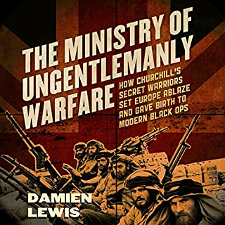 The Ministry of Ungentlemanly Warfare     How Churchill's Secret Warriors Set Europe Ablaze and Gave Birth to Modern Black Ops              Auteur(s):                                                                                                                                 Damien Lewis                               Narrateur(s):                                                                                                                                 Nigel Carrington                      Durée: 10 h et 35 min     Pas de évaluations     Au global 0,0