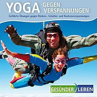 Yoga gegen Verspannungen: Geführte Übungen gegen Rücken-, Schulter-und Nackenverspannungen Titelbild
