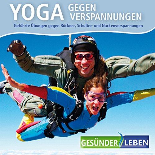 Yoga gegen Verspannungen: Geführte Übungen gegen Rücken-, Schulter-und Nackenverspannungen cover art