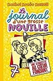 Le journal d'une grosse nouille, Tome 07 : Une starlette au coeur fondant (French Edition)