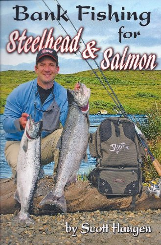 Bank Fishing for Steelhead & Salmon