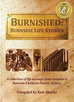 [Kate Shayler]のBurnished: Burnside Life Stories (English Edition)