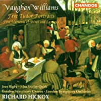 Vaughan Williams: Five Tudor Portraits / Five Variations of Dives and Lazarus - Richard Hickox / London Symphony Orchestra & Chorus by Michael Cox (1998-02-17)
