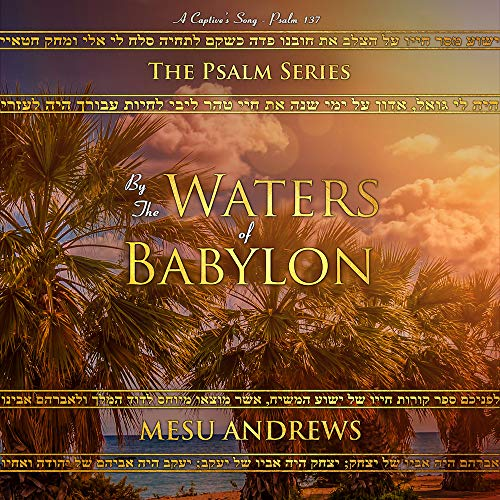 By the Waters of Babylon Audiobook By Mesu Andrews cover art