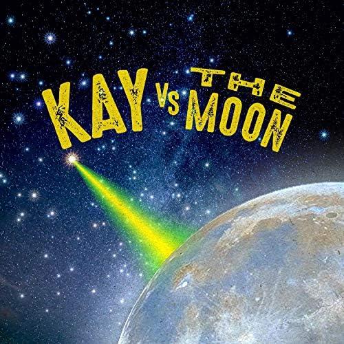Kay Vs the Moon
