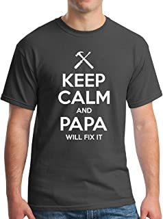 Keep Calm and Papa Will Fix It Men's T-Shirt