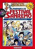 Almanacco del festival di Sanremo. Storia del festival alla vigilia...