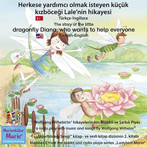 Herkese yardimci olmak isteyen küçük kizböcegi Lale'nin hikayesi. Türkçe-Ingilizce audiobook cover art