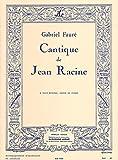 Gabriel Faur - Cantique de Jean Racine pour 4 Voix Mixtes et Orgue (Ou Piano)