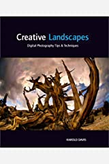 Creative Landscapes: Digital Photography Tips & Techniques Kindle Edition