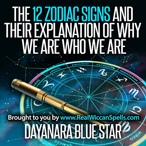 The 12 Zodiac Signs and Their Explanation of Why We Are Who We Are audiobook cover art