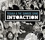 Intoaction - Tequila and the Sunrise Gang