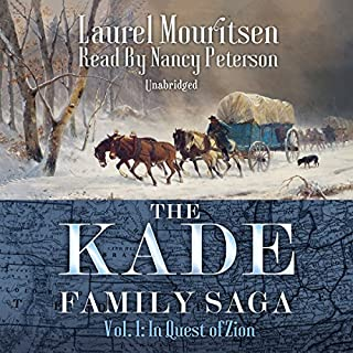 The Kade Family Saga, Vol. 1                   By:                                                                                                                                 Laurel Mouritsen                               Narrated by:                                                                                                                                 Nancy Peterson                      Length: 10 hrs and 12 mins     26 ratings     Overall 4.5