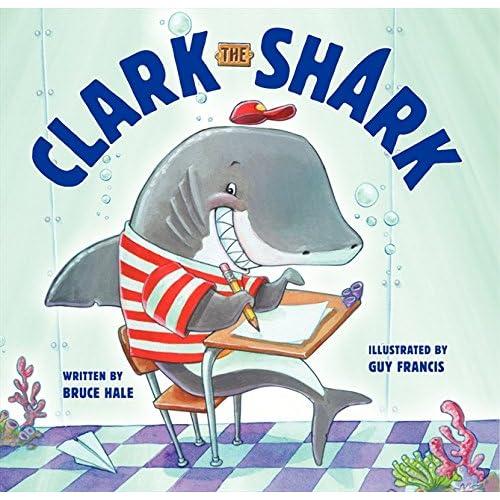 Clark the Shark: Hale, Bruce, Francis, Guy: 9780062192264: Amazon ...
