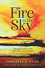 Fire in the Sky: Find the Possible in the Impossible with Astrology