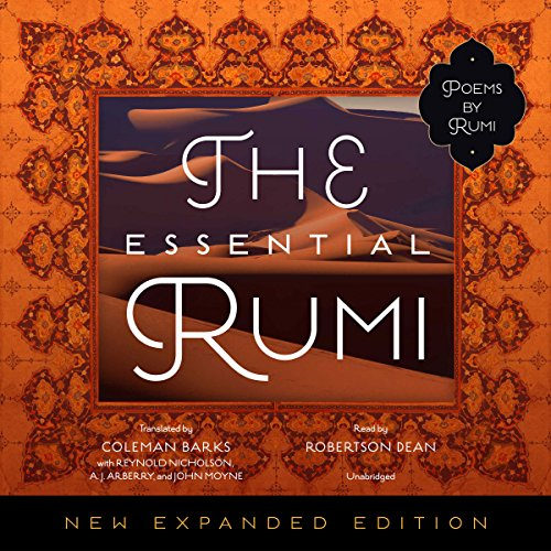 The Essential Rumi, New Expanded Edition                   By:                                                                                                                                 Jalal ad-Din Muhammad Rumi,                                                                                        Coleman Barks - translator,                                                                                        John Moyne - translator,                   and others                          Narrated by:                                                                                                                                 Robertson Dean                      Length: 9 hrs and 24 mins     Not rated yet     Overall 0.0