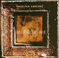 Mirror Me by Angelica Sanchez