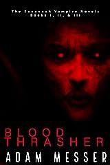 The Savannah Vampire Novel Series Omnibus: Blood Thrasher Books I, II, & III Kindle Edition