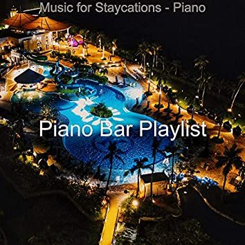 Music for Staycations - Piano