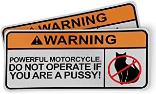 Funny Warning Sticker for Motorcycles, Riders and Gifts - Powerful Motorcycle. Do Not Operate If You are A Pssy (2 Pack)