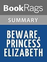 Summary & Study Guide Beware Princess Elizabeth by Carolyn Meyer