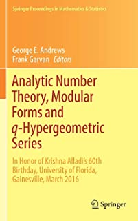 Analytic Number Theory, Modular Forms and q-Hypergeometric Series: In Honor of Krishna Alladi's 60th Birthday, University ...