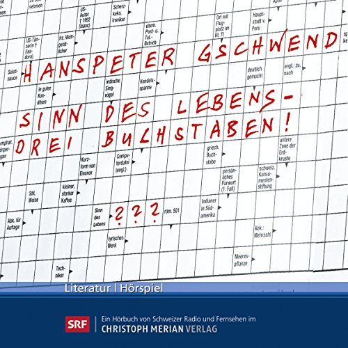 Sinn des Lebens - Drei Buchstaben!                   By:                                                                                                                                 Hanspeter Gschwend                               Narrated by:                                                                                                                                 Ueli Jäggi,                                                                                        Hanspeter Müller-Drossaart,                                                                                        Doris Wolters                      Length: 46 mins     Not rated yet     Overall 0.0