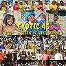 Exotic 45