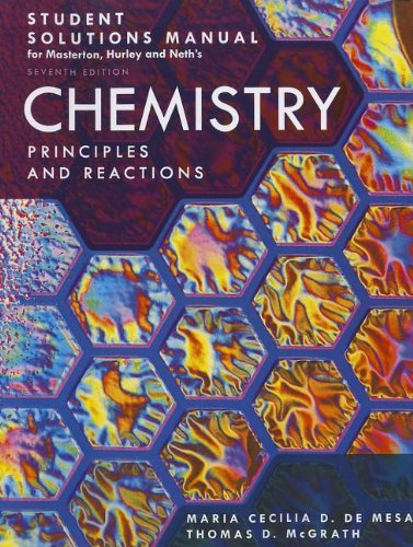 Student Solutions Manual for Masterton/Hurley's Chemistry: Principles and Reactions, 7th