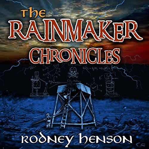 The Rainmaker Chronicles, Episode One audiobook cover art