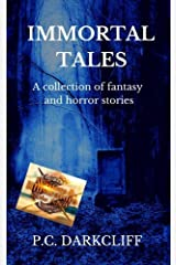 Immortal Tales: A collection of fantasy and horror stories Kindle Edition