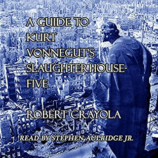 A Guide to Kurt Vonnegut's Slaughterhouse-Five                   By:                                                                                                                                 Robert Crayola                               Narrated by:                                                                                                                                 Stephen Paul Aulridge Jr.                      Length: 56 mins     7 ratings     Overall 4.1
