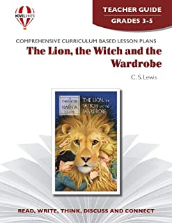 The Lion, the Witch and the Wardrobe - Teacher Guide by Novel Units