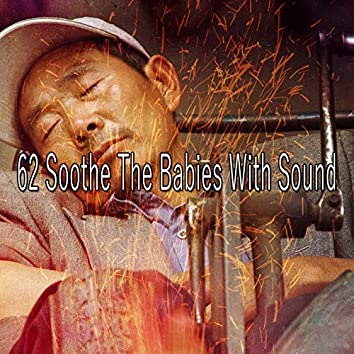 62 Soothe the Babies with Sound