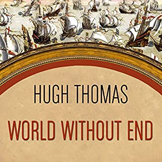 World Without End     Spain, Philip II, and the First Global Empire              By:                                                                                                                                 Hugh Thomas                               Narrated by:                                                                                                                                 Shaun Grindell                      Length: 15 hrs and 4 mins     24 ratings     Overall 3.1