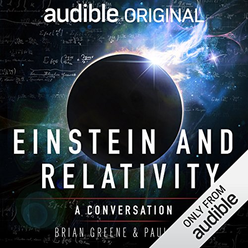 Einstein and Relativity: A Conversation by Paul Rudd and Brian Greene audiobook cover art