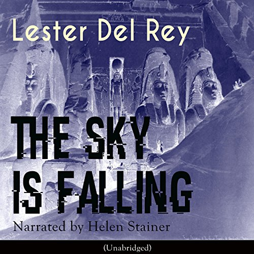 The Sky Is Falling Audiobook By Lester Del Rey cover art