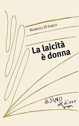 La laicità è donna (I saggetti Vol. 6)