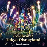 東京ディズニーランド Celebrate! Tokyo Disneyland