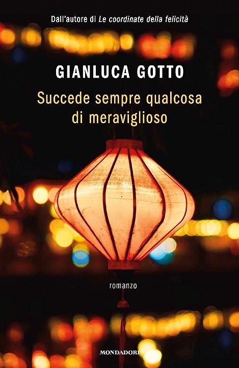 Libro di gianluca gotto - succede sempre qualcosa di meraviglioso (italiano) copertina flessibile mondadori 978-8804729044