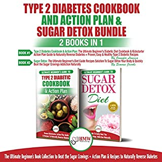 Type 2 Diabetes Cookbook and Action Plan & Sugar Detox: 2 Books in 1 Bundle audiobook cover art