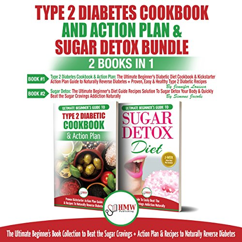 Type 2 Diabetes Cookbook and Action Plan & Sugar Detox: 2 Books in 1 Bundle      The Ultimate Beginner's Bundle Guide to Beat the Sugar Cravings + Action Plan & Recipes to Naturally Reverse Diabetes              By:                                                                                                                                 Jennifer Louissa,                                                                                        Simone Jacobs                               Narrated by:                                                                                                                                 Tony Acland,                                                                                        Steve Atkins-Linnell                      Length: 3 hrs and 43 mins     6 ratings     Overall 5.0
