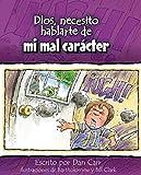 Dios, Necesito Hablarte Demi Mal Carcter (Spanish Edition)