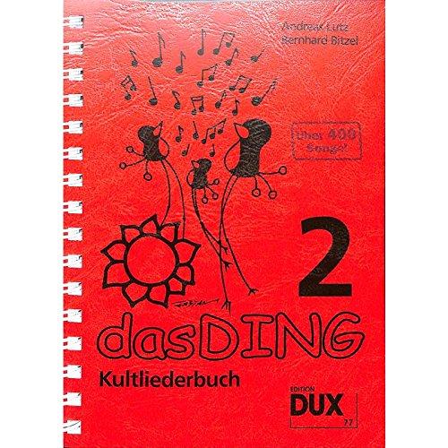 Das Ding - Kultliederbuch mit Grifftabelle für Gitarre (264 Griffe) für über 400 weitere Songs, Band 2