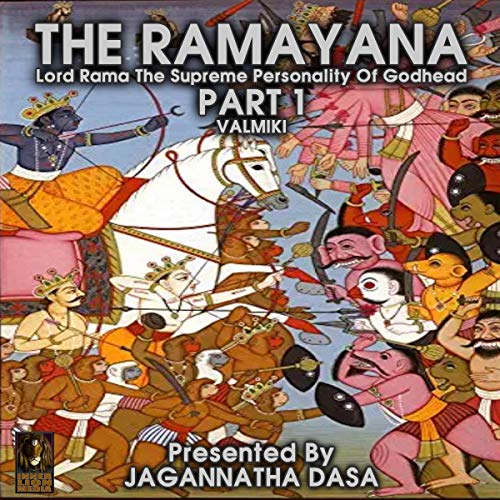 The Ramayana Lord Rama the Supreme Personality of Godhead - Part 1 cover art