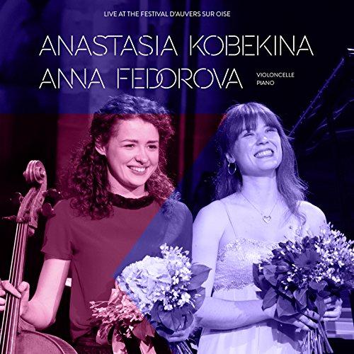 Anastasia Kobekina, Anna Fedorova: Live at Festival d\'Auvers-sur-Oise