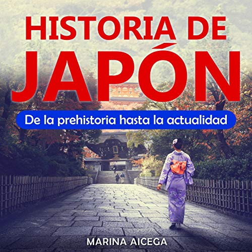 Historia de Japón: De la prehistoria hasta la actualidad [History of Japan: From Prehistory to the Present] audiobook cover art
