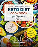 The Complete Keto Diet Cookbook for Beginners #2019: Lose Weight with Fast and Easy Keto Diet Recipes incl. 4 Weeks Weight Loss Plan