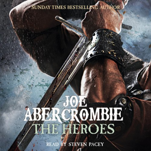 The Heroes                   Written by:                                                                                                                                 Joe Abercrombie                               Narrated by:                                                                                                                                 Steven Pacey                      Length: 23 hrs and 5 mins     49 ratings     Overall 4.7