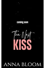 The Next Kiss: An Angsty Second Chance Romance (The Notting Hill Sisterhood Book 2) Kindle Edition